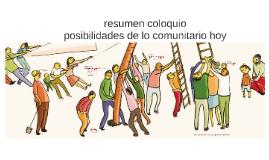 coloquio: posibilidades de lo comunitario hoy