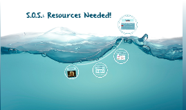 S.O.S.: Resources Needed!