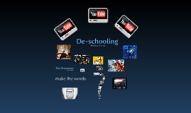 De-schooling presentations