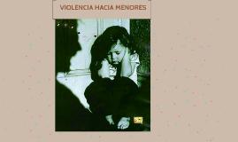 VIOLENCIA HACIA MENORES