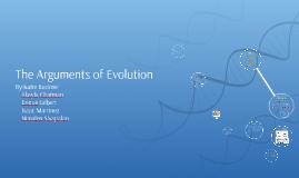 The Arguments of Evolution