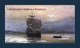 Colonizações Inglesa e Francesa