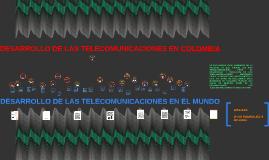 DESARROLLO DE LAS TELECOMUNICACIONES EN COLOMBIA