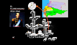EL FLOREANISMO 1830-1845