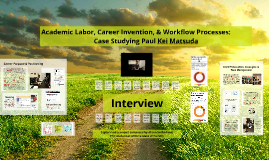 Academic Labor, Career Invention, & Workflow Processes: Case Studying Paul Kei Matsuda