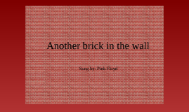 Copy of Another brick in the wall
