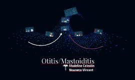 Otitis/Mastoiditis