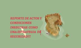 REPORTE DE ACTOS Y CONDICIONES INSEGURAS COMO ESTRATEGIA DE