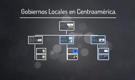 Copy of Gobiernos Locales en Centroamerica