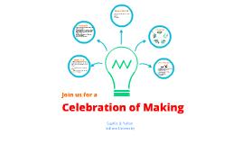 Celebration of making