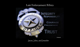 Copy of Law Enforcement Ethics