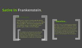 Copy of Satirical Elements in Frankenstein