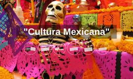 """Copy of """"Cultura Mexicana"""""""