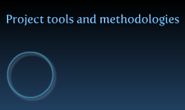 Project tools and methodologies