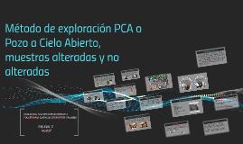 Copy of Método de exploración PCA o pozo abierto, muestras alteradas
