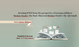 Revising WWII from the perspective of German children: Markus Zusak's The Book Thief and Rhidian Brook's The Aftermath
