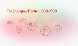 The Changing Frontier, 1850-1900