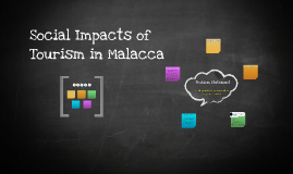 Social Impacts of Tourism in Malacca