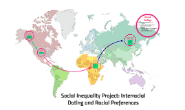 Social Inequality Project: Interracial Dating and Racial Pre