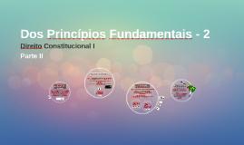 Dos Princípios Fundamentais - 2