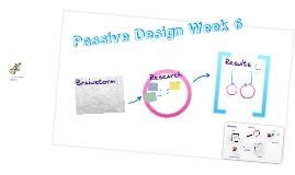 Passive Design Week 6