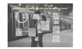 Slumdog Millionaire: Destiny as the driving force?