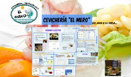 """CEVICHERÍA """"EL MERO"""""""