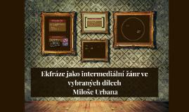 Ekfráze jako intermediální žánr ve vybraných dílech Miloše U