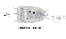 ¿Diesel o Gasolina?