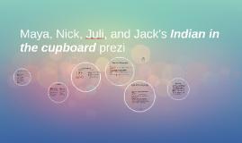 Maya, Nick, Juli, and Jack's Indian in the cupboard prezi