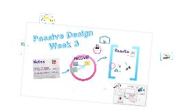 Passive Design Week 3