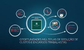 OPORTUNIDADES MÚLTIPLAS DE REDUÇÃO DE CUSTOS E ENCARGOS TRABALHISTAS