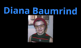 Diana Baumrind (parenting styles and development)