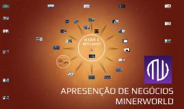 APRESENTAÇÃO DE NEGÓCIOS MINERWORLD