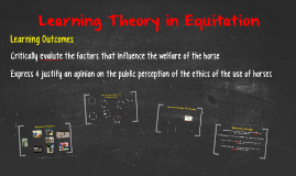 Copy of Learning Theory in Equitation