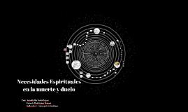 Necesidades Espirituales en la Muerte y Duelo