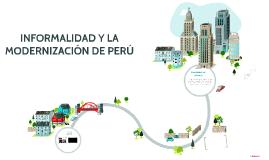 Copy of Copy of Copy of INFORMALIDAD Y LA MODERNIZACIÓN DE PERÚ