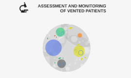 ASSESSMENT AND MONITORING OF VENTED PATIENTS