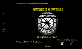 Jovens e o futuro - possibilidades e limites