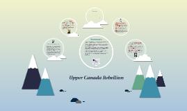 Copy of Upper Canada Rebellion