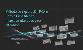 2.- Método de exploración PCA o pozo abierto, muestras alteradas