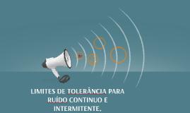 LIMITES DE TOLERÂNCIA PARA RUÍDO CONTINUO E INTERMITENTE.