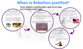 "when is rebellion justified essay Was the vietnam war justified essay history is more misunderstood than the vietnam war"" (richard m nixon, 1985) apart form one rebellion in 1930."