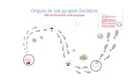 Copy of Origenes de los grupos sociales