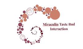Miraculin Taste Bud