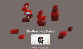 The Reactivity Series!