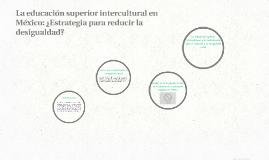 La educación superior intercultural en México: ¿Estrategia p