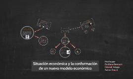 Situación economica y la conformación de un nuevo modelo eco