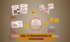 Cap. 4: Generaciones en movimiento