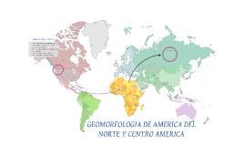 GEOMORFOLOGIA DE AMERICA DEL NORTE Y CENTRO AMERICA